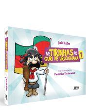 AS TIRINHAS DO GURI DE URUGUAIANA, VOLUME 1