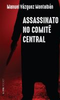 ASSASSINATO NO COMITÊ CENTRAL
